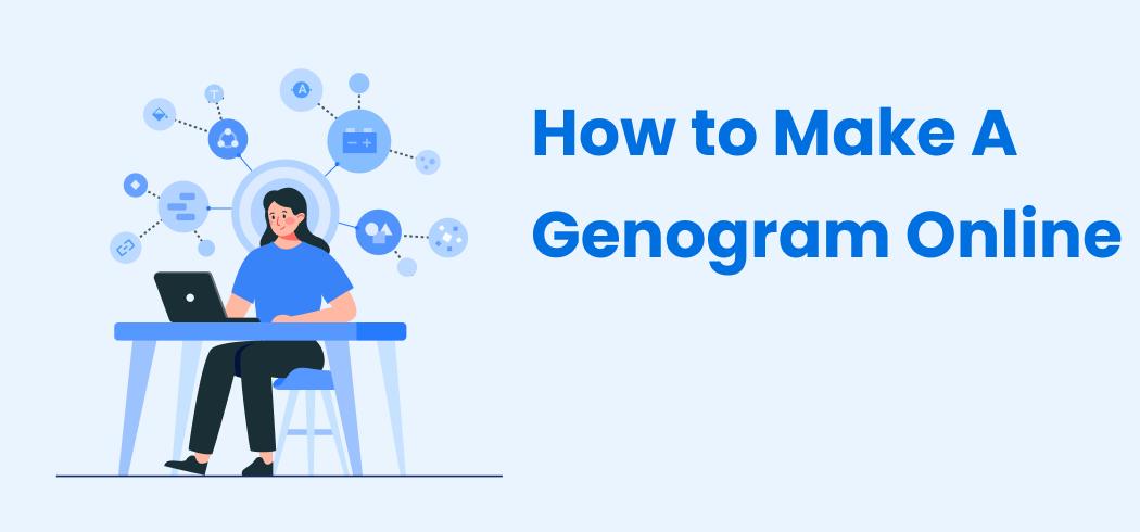 How to Make A Genogram Online