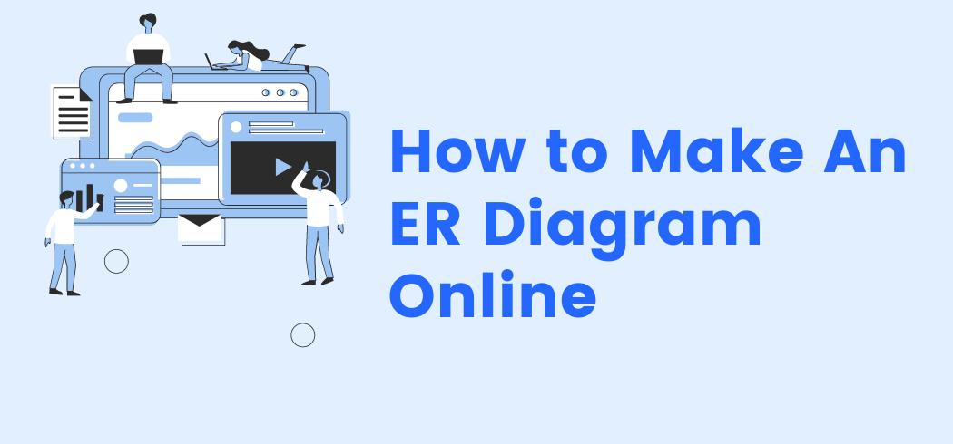 How to Make An ER Diagram Online
