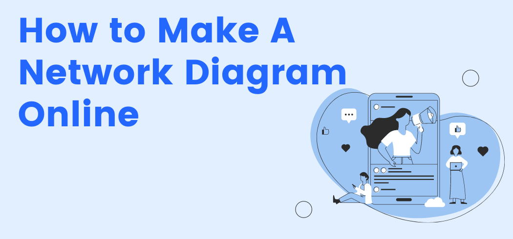 How to Make A Network Diagram Online