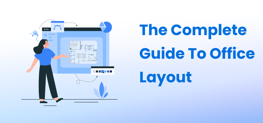 The Complete Guide To Office Layout